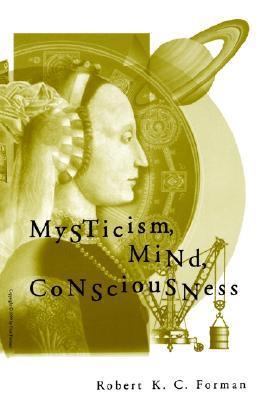 Mysticism, Mind, Consciousness by Robert K.C. Forman