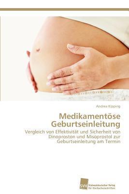 Medikamentose Geburtseinleitung