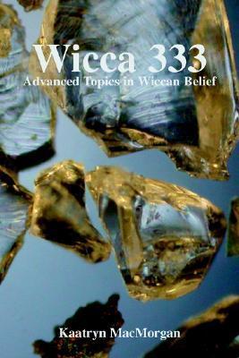 Wicca 333: Advanced Topics in Wiccan Belief