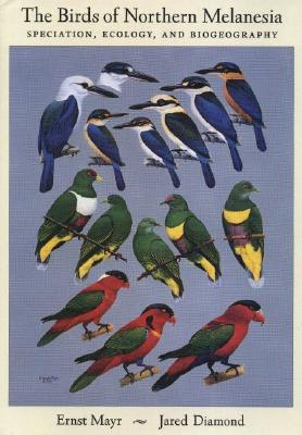 The Birds of Northern Melanesia: Speciation, Ecology & Biogeography