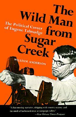 the-wild-man-from-sugar-creek-the-political-career-of-eugene-talmadge