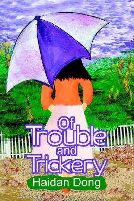 Of Trouble and Trickery