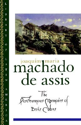 The Posthumous Memoirs of Bras Cubas(Realistic trilogy 1)