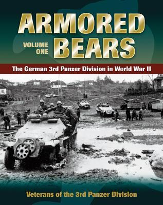 Armored Bears, Volume 1: The German 3rd Panzer Division in World War II