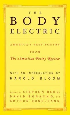 The Body Electric: America's Best Poetry from The American Poetry Review