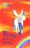 Penny The Pony Fairy (Rainbow Magic: Pet Keeper Fairies, #7)