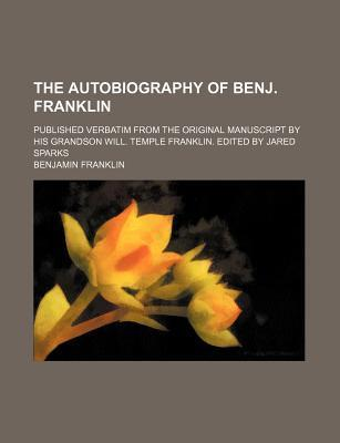 The Autobiography of Benj. Franklin