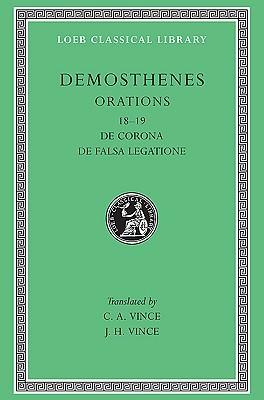 Orations: De Corona, De Falsa Legatione (Loeb Classical Library, No. 155)