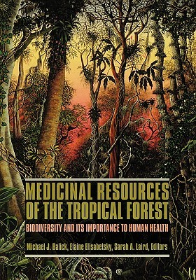 Medicinal Resources of the Tropical Forest: Biodiversity and its Importance to Human Health
