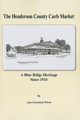 The Henderson County Curb Market: A Blue Ridge Heritage Since 1924