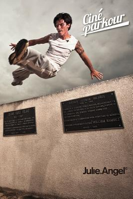 Cine Parkour: A Cinematic and Theoretical Contribution to the Understanding of the Practice of Parkour