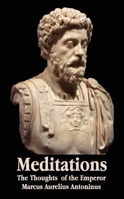 Meditations - The Thoughts of the Emperor Marcus Aurelius Antoninus - With Biographical Sketch, Philosophy Of, Illustrations, Index and Index of Terms