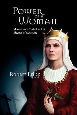 Power of a Woman. Memoirs of a Turbulent Life by Robert Fripp