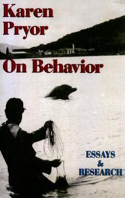 Karen Pryor on Behavior: Essays & Research