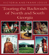 Touring the Backroads of North and South Georgia by Victoria Steele Logue