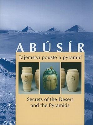 Abusir: Tajemstvi Pouste a Pyramid/Secrets of the Desert and the Pyramids