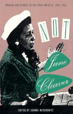 cb348172e0a Not June Cleaver  Women and Gender in Postwar America