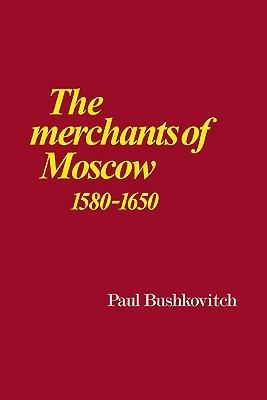 the-merchants-of-moscow-1580-1650