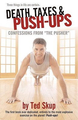 """Death, Taxes & Push-Ups: Confessions from """"The Pusher"""""""