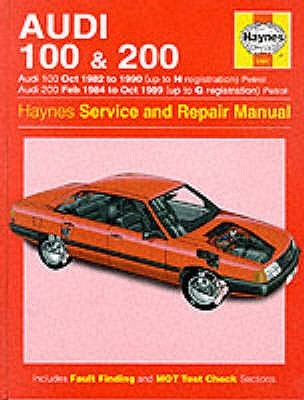 Audi 100 1982 90 And 200 1984 89 Service And Repair Manual by John S. Mead