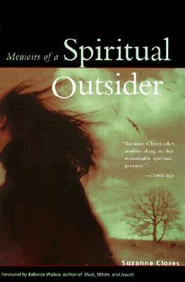 Memoirs of a Spiritual Outsider by Suzanne Clores