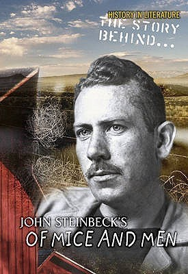 Of Mice And Men   John Steinbeck   Great Depression (History In Literature: The Story Behind...)