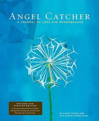 Angel Catcher: A Grieving Jrl, revised: A Journal of Loss and Remembrance