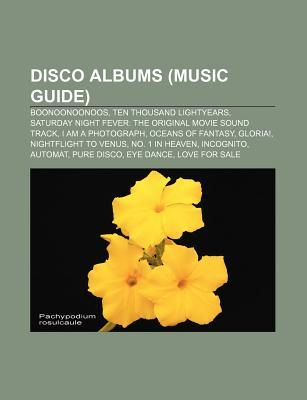 Disco Albums (Music Guide): Boonoonoonoos, Ten Thousand Lightyears, Saturday Night Fever: The Original Movie Sound Track, I Am a Photograph