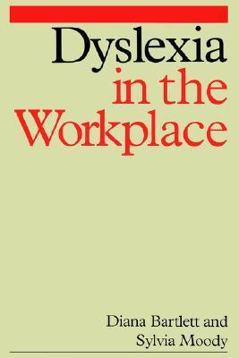 Dyslexia in the Workplace (Dyslexia Series (Whurr))