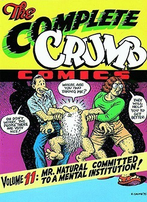 The Complete Crumb Comics, Vol. 11: Mr. Natural Committed to a Mental Institution!