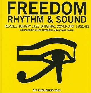 Freedom, Rhythm and Sound: Revolutionary Jazz Original Cover Art 1965-83