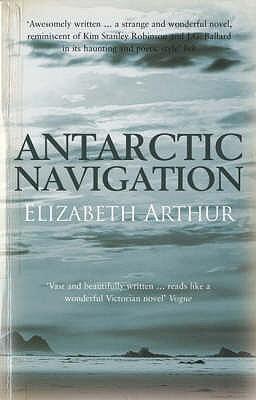 Antarctic Navigation by Elizabeth Arthur