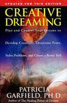 Creative Dreaming: Plan And Control Your Dreams To Develop Creativity Overcome Fears Solve Proble