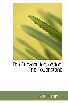 The Greater Inclination: The Touchstone
