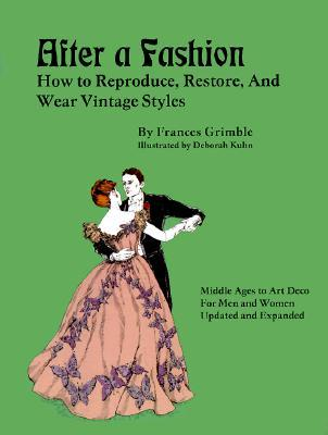 after-a-fashion-how-to-reproduce-restore-and-wear-vintage-styles