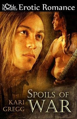 Spoils of War by Kari Gregg
