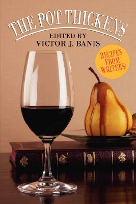 The Pot Thickens: Recipes from Writers