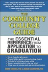 The Community College Guide: The Essential Reference from Application to Graduation