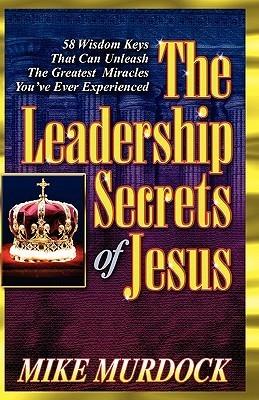 The Leadership Secrets of Jesus