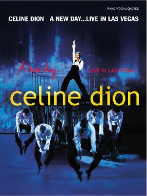 Celine Dion -- A New Day . . . Live in Las Vegas: Piano/Vocal/Chords