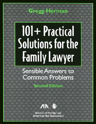 101+ Practical Solutions for the Family Lawyer, 2nd Edition