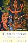 We Are the Ocean by Epeli Hauʻofa