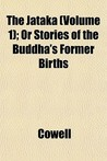 The Jataka (Volume 1); Or Stories of the Buddha's Former Births