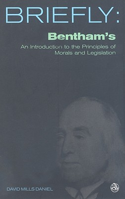 Bentham's: An Introduction to the Principles of Morals and Legislation