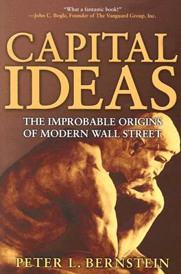 Capital Ideas by Peter L. Bernstein