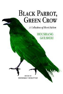Descargas gratuitas de libros electrónicos Mobi Black Parrot, Green Crow: A Collection of Short Fiction
