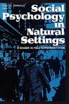 Social Psychology in Natural Settings: A Reader in Field Experimentation