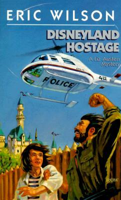 Disneyland Hostage by Eric  Wilson