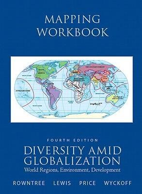 Diversity Amid Globalization, Mapping Workbook: World Regions, Environment, Development