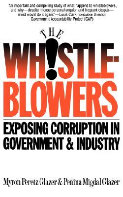 The Whistle-blowers: Exposing Corruption in Government & Industry